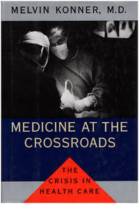 Medicine at the Crossroads: The Crisis in Health Care