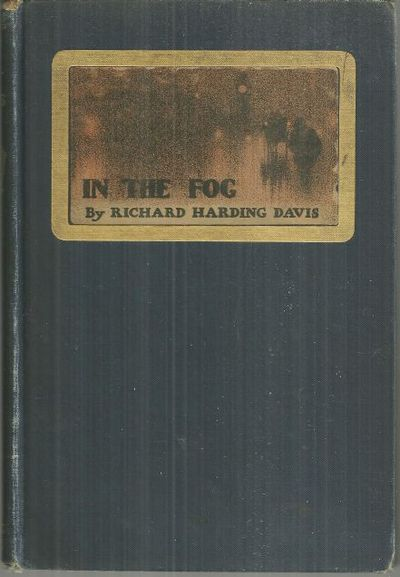 IN THE FOG, Davis, Richard Harding