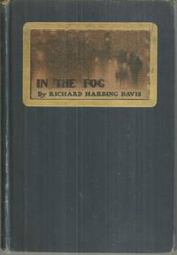 IN THE FOG by  Richard Harding Davis - First Edition - 1901 - from Gibson's Books and Biblio.com