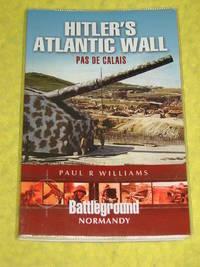 Hitler's Atlantic Wall, Pas De Calais