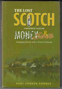 The Lost Scotch and Other Tales of Money & Strife Intriguing Stories with  a Twist of Halacha