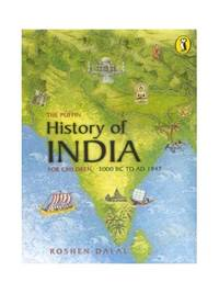 The Puffin History of India for Children: 3000 BC to AD 1947