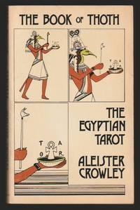 image of The Book Of Thoth : The Egyptian Tarot. A Short Essay On The Tarot Of The Egyptians Being The Equinox Volume III No. V