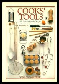 image of COOKS' TOOLS - The Complete Manual of Kitchen Implements and How to Use Them