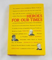 Heroes for Our Times (Selected By the Overseas Press Club of America)