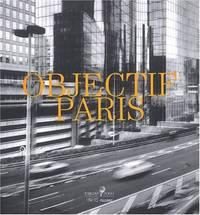 Objectif Paris. Images de la ville: à travers cinq collections photographiques...