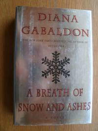 A Breath of Snow and Ashes by  Diana Gabaldon - First Canadian edition first printing - 2005 - from Scene of the Crime Books, IOBA (SKU: 18721)