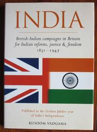 India: British-Indian Campaigns in Britain for Indian reforms, justice &  freedom 1831-1947