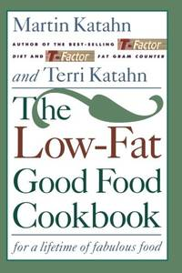 The Low Fat Good Food Cookbook: For a Lifetime of Fabulous Food