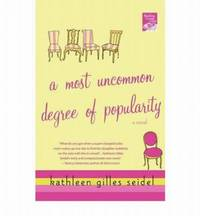 A Most Uncommon Degree of Popularity by Kathleen Gilles Seidel - Paperback - 2007 - from Manyhills Books and Biblio.com