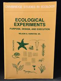 Ecological Experiments; Purpose, Design, and Execution (Publisher series: Cambridge Studies in Ecology.) by  Nelson G Hairston - Paperback - from Burton Lysecki Books, ABAC/ILAB (SKU: 151966)