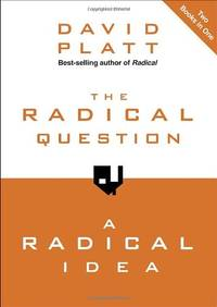The Radical Question and a Radical Idea by David Platt - Paperback - from World of Books Ltd (SKU: GOR007400702)