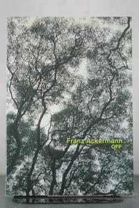 Franz Ackermann: Off