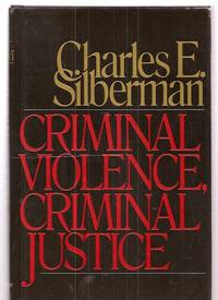 CRIMINAL VIOLENCE, CRIMINAL JUSTICE by  author photo by Nancy Crampton]  Charles E. [Dust Wrapper design by Jack Ribik - Signed First Edition - 1978 - from biblioboy and Biblio.com