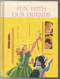 Fun with Our Friends Signed By 3 Authors Pre-Publication Copy Dick & Jane 1962