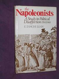 The Napoleonists: A Study in Political Disaffection 1760-1960