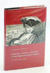Authorship, Commerce, and Gender in Early Eighteenth-Century England: A Culture of Paper Credit