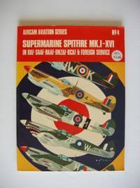 image of Supermarine Spitfire Mk. I - XVI in RAF, SAAF, RAAF, RNZAF, RCAF and Foreign Service