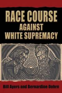Race Course : Against White Supremacy