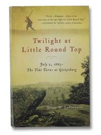 Twilight at Little Round Top: July 2, 1863 - The Tide Turns at Gettysburg (Vintage Civil War Library)