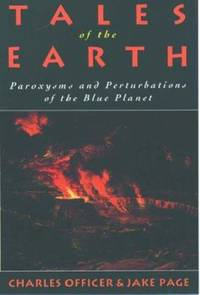 Tales of the Earth : Paroxysms and Perturbations of the Blue Planet