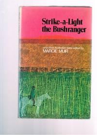 Strike-A-Light: The Bushranger and Other Australian Tales