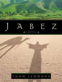 Jabez by Thom Lemmons - Hardcover - 2001 - from ThriftBooks (SKU: G1578565634I2N00)