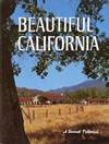 BEAUTIFUL CALIFORNIA : 2nd Edition : A Sunset Pictorial