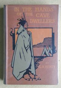 In the Hands of the Cave-Dwellers. by  G. A Henty - Hardcover - from N. G. Lawrie Books. (SKU: 47255)