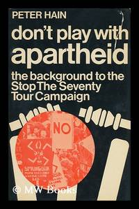 Don't Play with Apartheid : the Background to the Stop the Seventy Tour Campaign