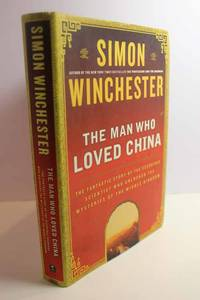 The Man Who Loved China The Fantastic Story of the Eccentric Scientist Who  Unlocked the Mysteries of the Middle Kingdom