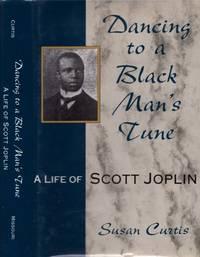 Dancing to a Black Man's Tune. A Life of Scott Joplin
