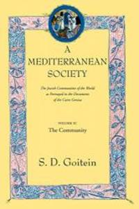A Mediterranean Society: The Jewish Communities of the Arab World as Portrayed in the Documents of the Cairo Geniza, Vol. II: The Community (Near Eastern Center, UCLA) by S. D. Goitein - Paperback - 1999-08-02 - from Books Express and Biblio.com