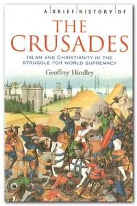 image of A Brief History of the Crusades Islam and Christianity in the Struggle for  World Supremacy