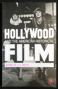 Hollywood and the American Historical Film