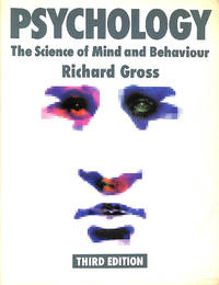 Psychology: The Science of Mind and Behaviour by  Richard Gross - Paperback - First Edition - 1997-01-12 - from M Godding Books Ltd and Biblio.com