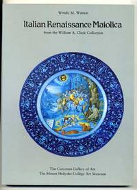 Italian Renaissance Maiolica from the William A. Clark Collection