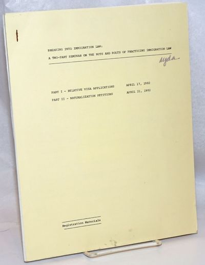San Francisco: Bay Area Immigrant and Refugee Rights Project, 1982. Thick unpaginated packet, 8.5x11...