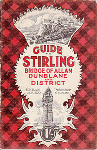 image of Mackay's Guide to Stirling, Bridge of Allen and Neighbourhood, with Maps and Illustrations