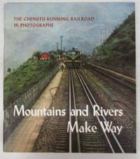 Mountains and Rivers Make Way: The Chengtu-Kunming Railroad in Photographs