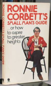 Ronnie Corbett's Small Man's Guide -- or How to Aspire to Greater Heights