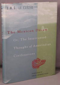 MEXICAN DREAM. Or, The Interrupted Thought of Amerindian Civilizations.