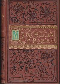 Marcella: The Fearless Christian Maiden.  A Tale of the Early Church