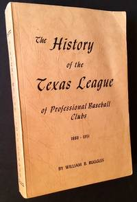 The History of the Texas League of Professional Baseball Clubs 1888-1951
