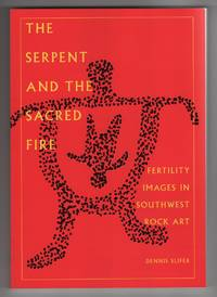 The Serpent and the Sacred  Fertility Images in Southwestern Rock Art