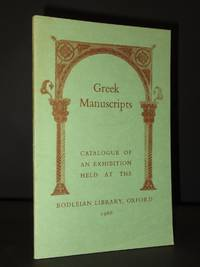 Greek Manuscripts in the Bodleian Library: An Exhibition Held in Connection with the 13th International Congress of Byzantine Studies