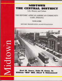 Midtown: the Central District Life, History and Culture : the Historic  African American Community, Gary, Indiana: Tour Guide