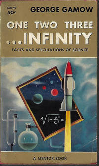 ONE TWO THREE. . .INFINITY; Facts and Speculations of Science