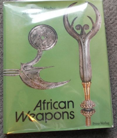 ABAA | AFRICAN WEAPONS by Fischer, Werner and Manfred A