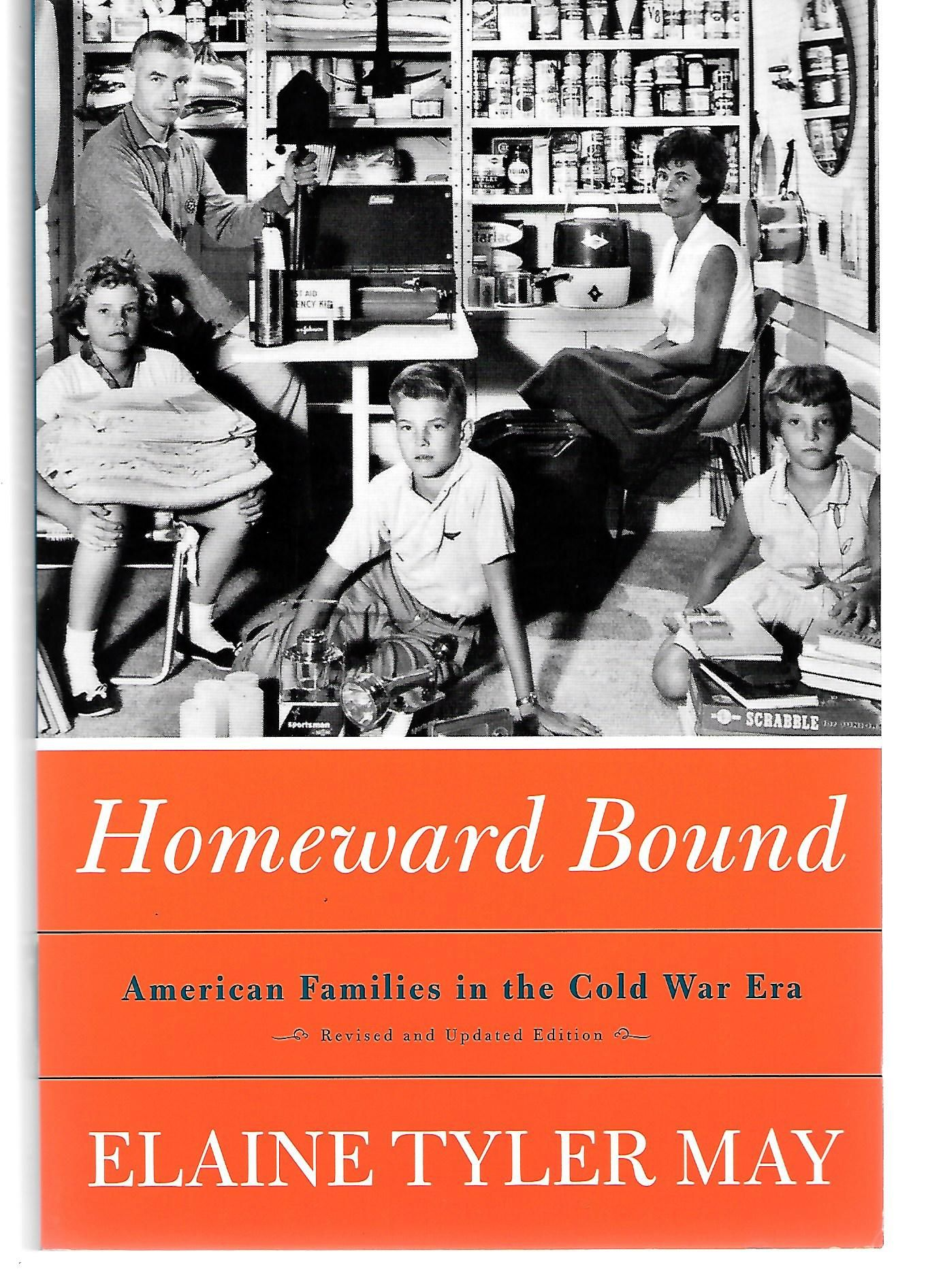 elaine tyler mays homeward bound May, elaine tyler homeward bound: american families in the cold war era new york: basic books, 1988 meyerowitz, joanne, ed not june cleaver: women blog - sparklife » 5 movies i have seen and hated, plus some good ones i really liked  valentine's day i cannot even type about this abomination without my gag reflex kicking in.